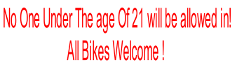 No One Under The age Of 21 will be allowed in!