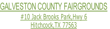 GALVESTON COUNTY FAIRGROUNDS